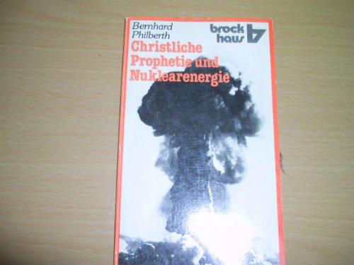 Christliche Prophetie und Nuklearenergie