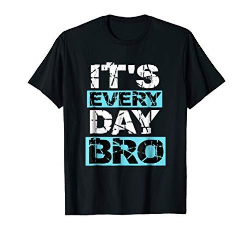 Womens Bro T-shirt Dark (It's Everyday Bro T-Shirt Funny Party Gift Shirt)