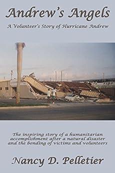 Andrew's Angels: A Volunteer's Story of Hurricane Andrew by [Pelletier, Nancy]