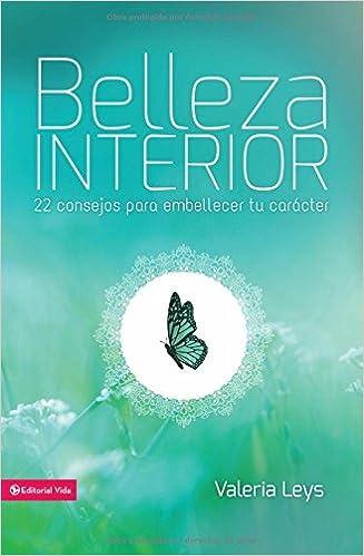 Belleza interior: 22 consejos para embellecer tu carácter Especialidades Juveniles / Lecciones biblic: Amazon.es: Valeria Leys: Libros