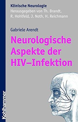 Neurologische und neuropsychiatrische Aspekte der HIV-Infektion: Grundlagen, Diagnostik und Therapie (Klinische Neurologie)