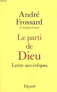 Le parti de Dieu, Frossard, André