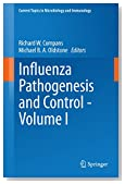 Influenza Pathogenesis and Control - Volume I: 1 (Current Topics in Microbiology and Immunology)