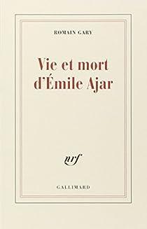 Vie et mort d'Emile Ajar par Gary