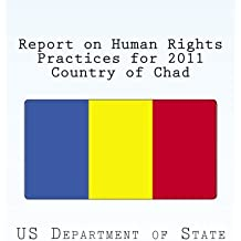 Report on Human Rights Practices for 2011 Country of Chad