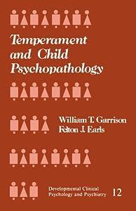 Temperament and Child Psychopathology (Developmental Clinical Psychology and Psychiatry)