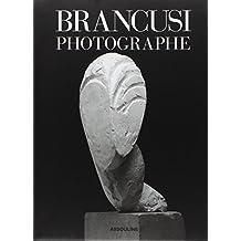 Constantin Brancusi photographe by E Brown (1999-01-01)