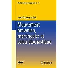 Mouvement brownien, martingales et calcul stochastique (Mathématiques et Applications t. 71) (French Edition)