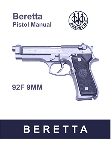 Beretta 92F 9MM Pistol Manual with troubleshooting and maintenance, moderate repairs. [ Facsimile Loose Leaf Edition, 2012] (Best Selling 9mm Pistol)