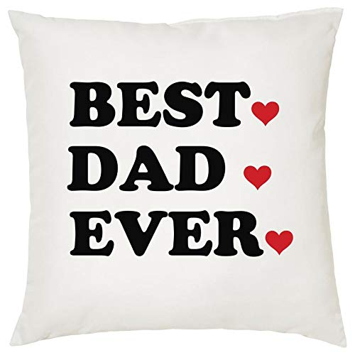 Best Dad Ever - Father's Day/Birthday Gift/Ideal Gift/Home Decor Cushion