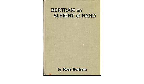 Bertram on sleight of hand ross bertram 9780915926534 amazon bertram on sleight of hand ross bertram 9780915926534 amazon books fandeluxe Images