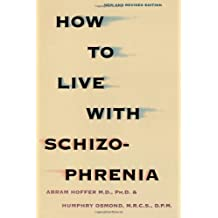 How to Live With Schizophrenia by Abram Hoffer (1992-01-01)