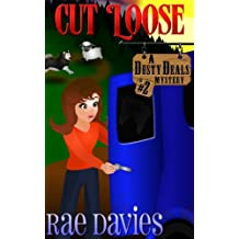 Cut Loose: Dusty Deals Mystery Series: Book 2