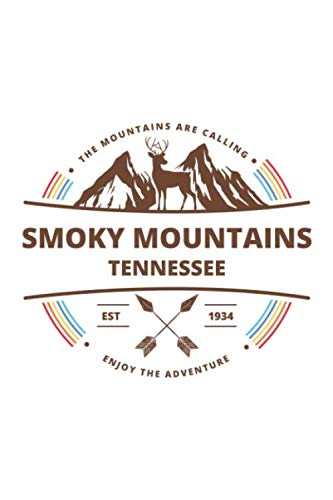 (Smoky Mountains Tennessee: Cool Smoky Mountains Tennessee National Park Travel Journal / Notebook / Diary / Hiking & Camping Log Gift (6 x 9 - 110 Blank Lined Pages))