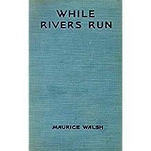 While Rivers Run