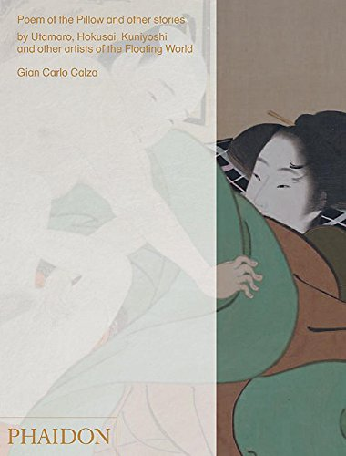Poem of the Pillow and Other Stories By Utamaro, Hokusai, Kuniyoshi, and Other Artists of the Floating World (An Artist Of The Floating World Themes)