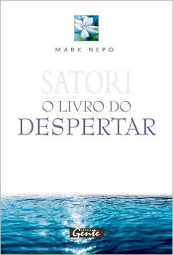 Satori. O Livro Do Despertar Em Portuguese do Brasil: Amazon.es: Mark Nepo: Libros