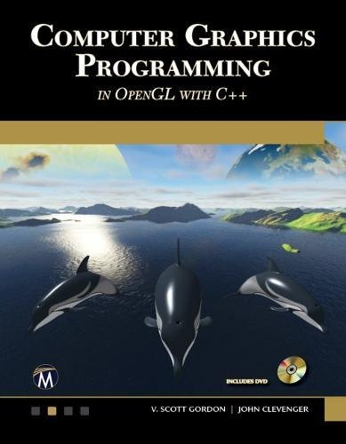 Computer Graphics Programming in OpenGL with C++ (Computer Science) by Mercury Learning & Information