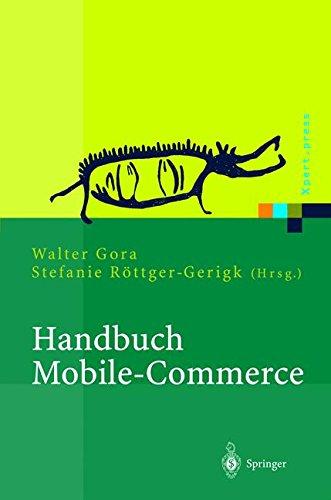 Handbuch Mobile-Commerce: Technische Grundlagen, Marktchancen und Einsatzmöglichkeiten (Xpert.press)