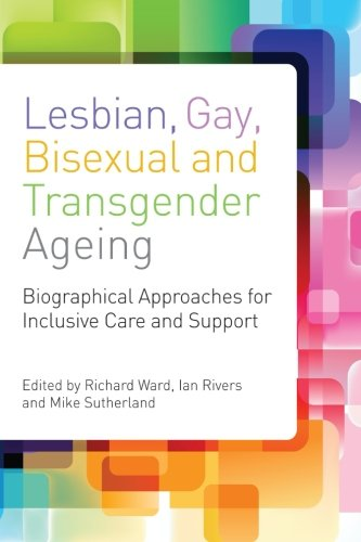 Trans Housing - Lesbian, Gay, Bisexual and Transgender Ageing: Biographical Approaches for Inclusive Care and Support