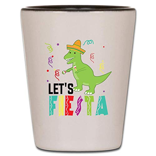 Let's Fiesta Mexican Dinosaur T Rex Shot Glass, Cinco De Mayo Shot Glass Gifts Saying ()