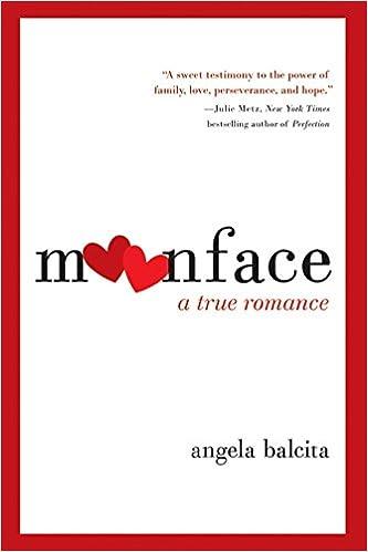 Moonface A True Romance Angela Balcita 9780061537318 Amazon