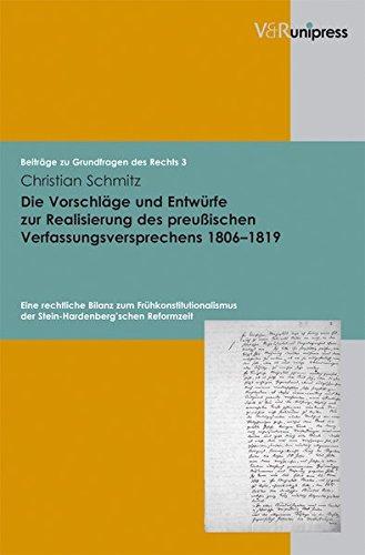 Die Vorschläge und Entwürfe zur Realisierung des preußischen Verfassungsversprechens 1806-1819 (Beiträge zu Grundfragen des Rechts, Band 3)