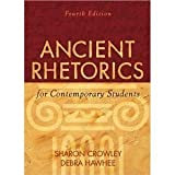 Ancient Rhetorics for Contemporary Students, Sharon Crowley and Debra Hawhee, 0205589545