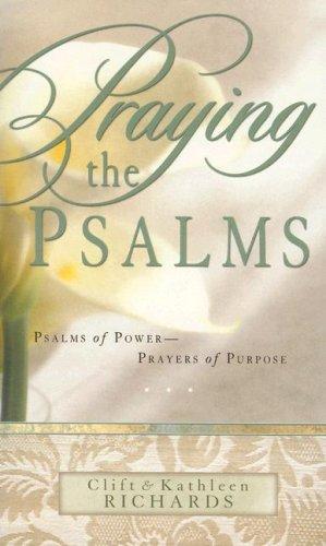 Praying the Psalms: Psalms of Power--Prayers of Purpose: Clift