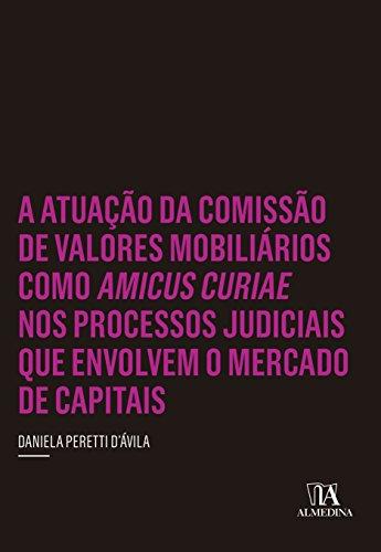 A Atuação da Comissão de Valores Mobiliários Como Amicus Curiae nos Processos Judiciais que Envolvem o Mercado de Capitais