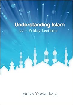 Book Understanding Islam - 52 Friday Lectures: Keys to leveraging the power of Allah in your life