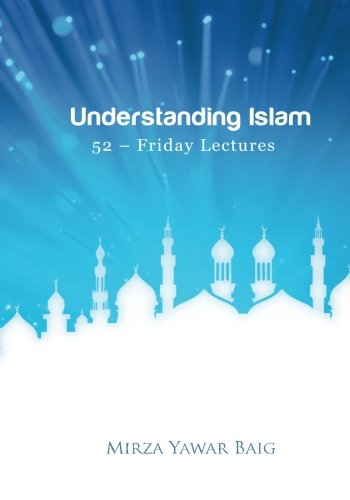 Understanding Islam - 52 Friday Lectures: Keys to leveraging the power of Allah in your life ebook
