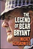 The Legend of Bear Bryant, Mickey Herskowitz, 0070283990