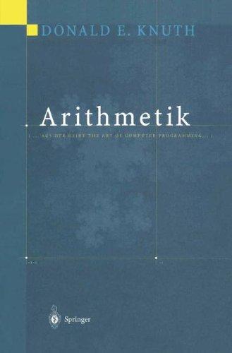 Arithmetik: Aus der Reihe The Art of Computer Programming Gebundenes Buch – 25. Januar 2001 Donald E. Knuth R. Loos Springer 3540667458