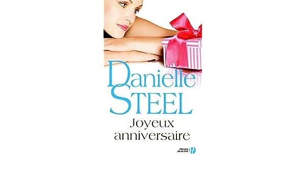 Joyeux Anniversaire Danielle Steel 9782258093720 Amazon Com Books