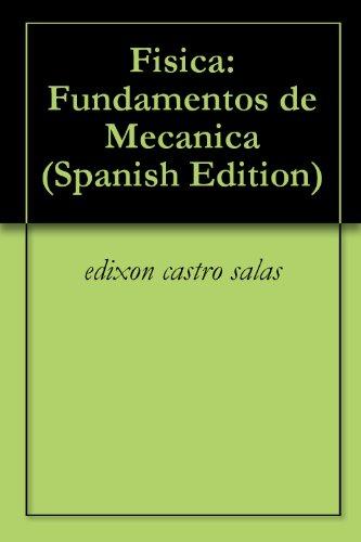 Descargar Libro Fisica: Fundamentos De Mecanica Edixon Castro Salas