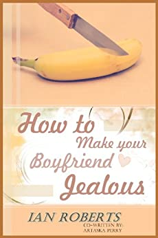 how to make your boyfriend jealous by text