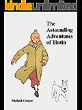 The Astounding Adventures of Tintin