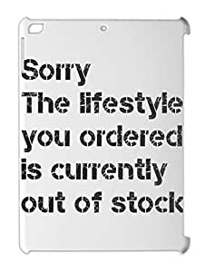 Sorry The lifestyle you ordered is currently out of stock iPad air plastic case
