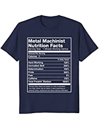 Metal Machinist Nutrition Facts Funny T-Shirt