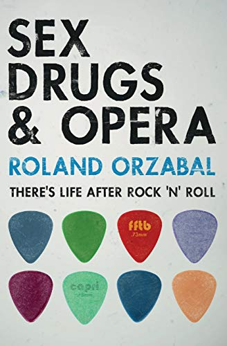 Sex, Drugs & Opera: There's Life After Rock 'n' Roll Paperback – Illustrated, August 20, 2014