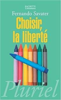 Choisir, la liberté par Savater