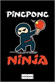 Ping Pong Ninja Notebook: Matte Finish Cover, Diary, Planner, Journal, 6x9 120 Pages, Lined College Ruled Paper