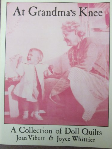At Grandma's Knee: A Collection of Doll Quilts (Quilt Patterns Doll Houses)