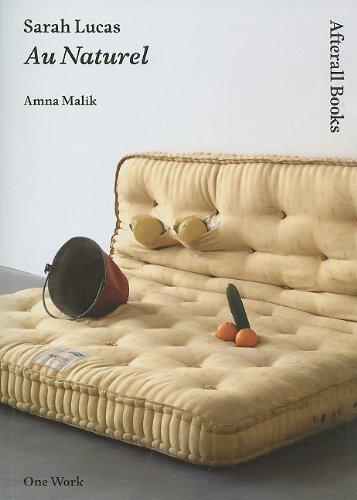 Sarah Lucas: Au Naturel (Afterall Books / One Work)