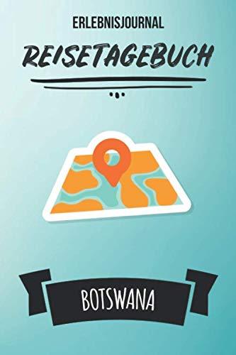 Erlebnisjournal Botswana: Persnliches Reisejournal fr deine Reise nach Botswana | Reiselogbuch fr Reiseerinnerungen & Sehenswrdigkeiten | ... Kinder | Platz fr 120 Tage (German Edition)
