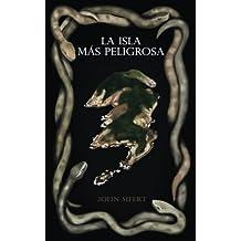 La isla más peligrosa (Lo m?s peligroso) (Volume 1) (Spanish Edition)