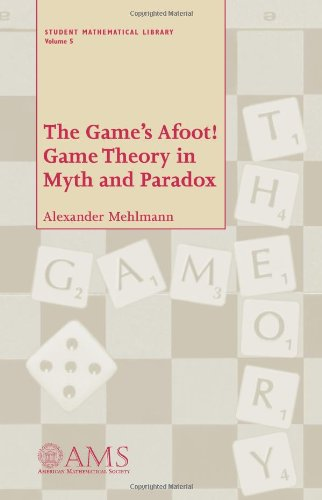 The Game's Afoot! Game Theory in Myth and Paradox (Student Mathematical Library, Vol. 5) (Student Mathematical Library, V. 5)