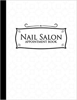 Nail Salon Appointment Book: 6 Columns Appointment Paper, Daily Appointment Book, Undated Appointment Planner, White Cover (Volume 19): Moito Publishing: ...