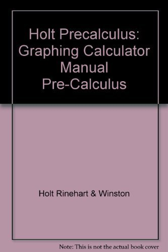 Holt Precalculus: A Graphing Approach: Graphing Calculator Manual